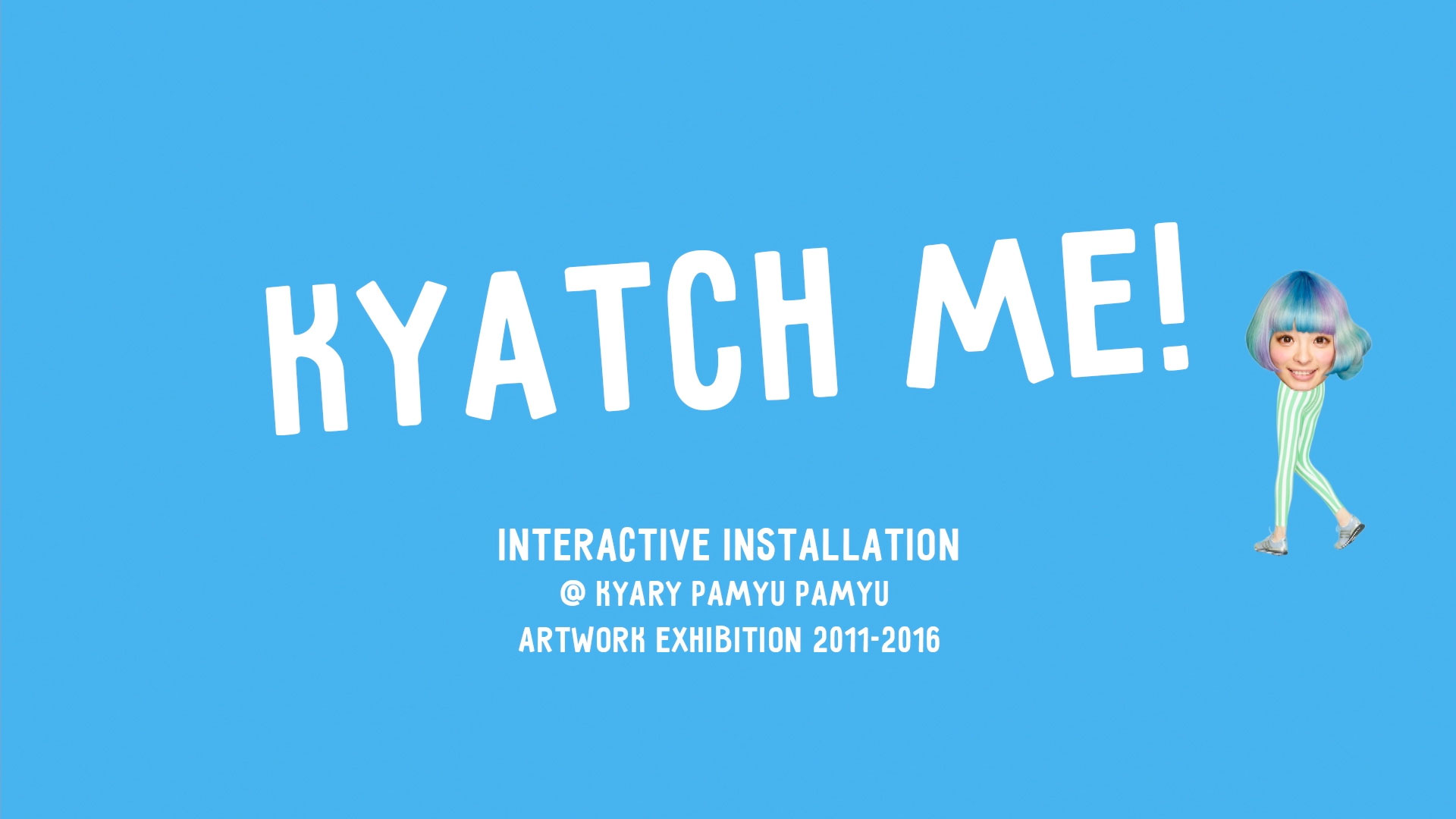 KYARY PAMYU PAMYU ARTWORK EXHIBITION 2011-2016